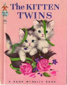 """The Kitten Twins"" - A Rand McNally Tip-Top Elf book (copyright 1960 by Helen Wing; illus. by Elizabeth Webbe)"
