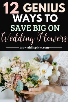 If you're new to wedding planning, you are probably not aware of how much wedding flowers actually cost! Here are 12 genius ways modern brides should be aware of to save money on wedding florals--anything from bridal bouquets to your floral centerpiece. #savemoneyonweddings  #weddingsonabudget #bridalplanningtips #weddingplanningtipsandtricks