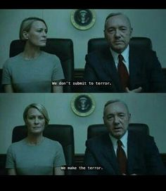 of Cards make terror Tv Show Quotes, Movie Quotes, Book Quotes, Frank Underwood Quotes, Series Movies, Tv Series, Wisdom Thoughts, I Love House, Robin Wright