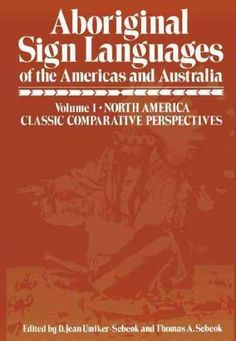 Aboriginal Sign Languages of the Americas and Australia: North America Classic Comparative Perspectives