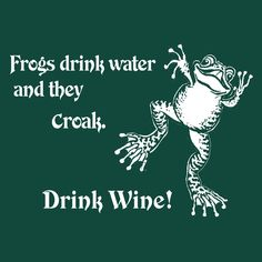 Frogs drink wine - wine tee from Reflective Images