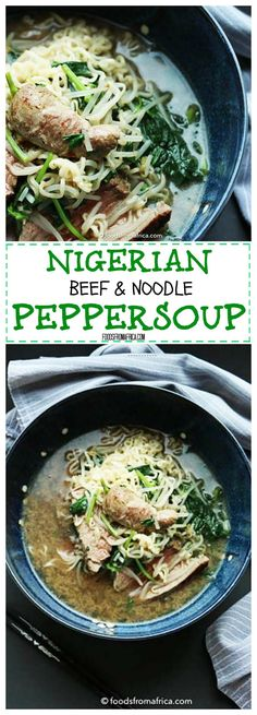 Nigerian Beef and Noodle Pepper Soup. Easy, Healthy, and Delicious Recipe. Afro-fusion food blog | Nigerian recipes | African recipes | African food blog.