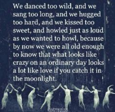 Dancing in the moonlight.