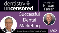 #Podcast 802: Dr. Klempner, CEO of People & Practice, discusses the changing #dental #marketing landscape and what doctors can do to keep up on Dentistry Uncensored