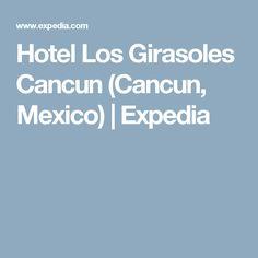 Hotel Los Girasoles Cancun (Cancun, Mexico)   Expedia