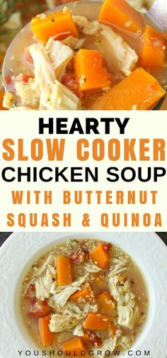 Easy and healthy recipes like this slow cooker chicken soup are perfect to toss in the crockpot before work so you can come home to a delicious supper that's ready to serve! When a friend gave me this recipe for a hearty slow cooker chicken soup with butternut squash and quinoa, I knew I was going to have to make it right away! via @youshouldgrow