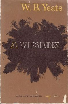 W. B. Yeats / A Vision, 1937