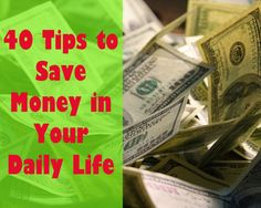 40 Tips to Save Money in Your Daily Life