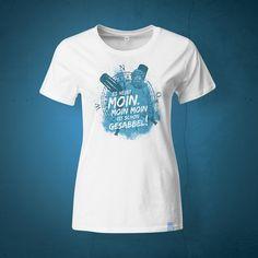 Es heißt Moin. Moin Moin ist schon Gesabbel! / T-Shirt Frauen