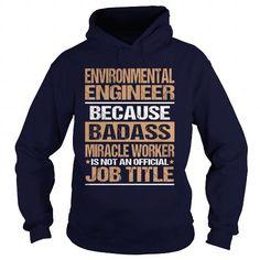 ENVIRONMENTAL ENGINEER T Shirts, Hoodie Sweatshirts