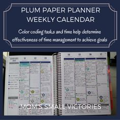Plum Paper Planner Weekly Calendar. Color coding my tasks and time help determine effectiveness of my time management to achieve my goals.
