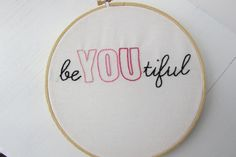 beYOUtiful Hand Embroidery Pattern--gift for her--wall art--modern hoop art