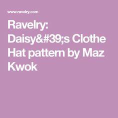 Ravelry: Daisy's Clothe Hat pattern by Maz Kwok
