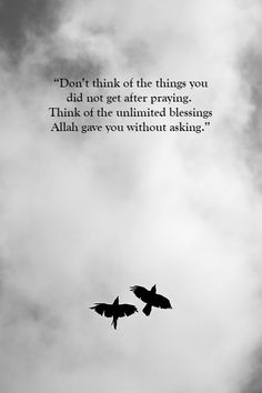Don't think of the things you did not get after praying. Think of the unlimited blessings ALLAH gave you without asking. Islamic Quotes In English, Beautiful Islamic Quotes, English Quotes, Islamic Inspirational Quotes, Beautiful Images, Islamic Qoutes, Allah Quotes, Muslim Quotes, Religious Quotes