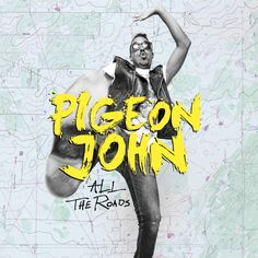 pigeon-john-all-the-roads