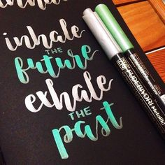 """Inhale the future exhale the past"" by @jeaninafranquelli  #Goodtype #StrengthInLetters"