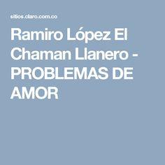 Ramiro López El Chaman Llanero - PROBLEMAS DE AMOR