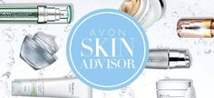 Try the Avon Skincare Advisor to make sure you are getting the products that are…