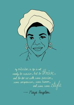 RIP to the Phenomenal Woman: Maya Angelou – Afri-love Maya Angelou Quotes, Intelligent Women, National Art, Life Quotes To Live By, Inspirational Videos, Inspiring Quotes, Ink Illustrations, Women In History, Woman Quotes