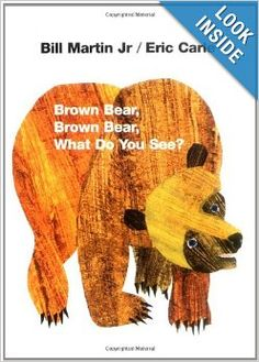 Brown Bear, Brown Bear, What DoYou See? by Bill Martin, Jr. This book has one simple illustration per page and simple, repetitive text. It's great for working on the names of colors and animals. Repetition is an excellent way to promote early literacy pre-reading skills!