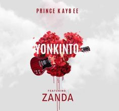 Prince Kaybee - Yonkinto feat. Zanda (Afro House) 2017 | Download ~ Alpha Zgoory | Só9dades