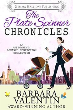 The Plate Spinner Chronicles: an Assignment: Romance nonfiction collection, http://www.amazon.com/dp/B01397230U/ref=cm_sw_r_pi_awdm_ZhnWvb13HBASY