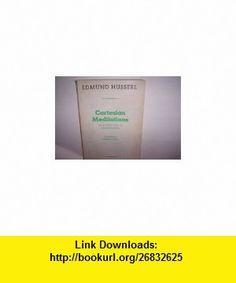 Cartesian Meditations An Introduction to Phenomenology Edmund Husserl, Dorion Cairns ,   ,  , ASIN: B000VRQPJM , tutorials , pdf , ebook , torrent , downloads , rapidshare , filesonic , hotfile , megaupload , fileserve