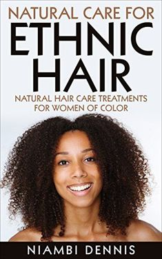 http://amzn.to/2ghZee9 Hair Care: Natural Care for Ethnic Hair (Black Hair Care, Textured Hair, Natural Hair, Black Hair, Ethnic Hair): Natural Hair Care Recipes for Women of ...  (African American Hair, Kinky Curly Hair) by [Dennis, Niambi]