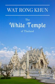 In northern Thailand you'll find the White Temple, or Wat Rong Khun, the most unique Buddhist temple in the country.: