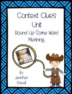 Context Clue Cowboy- Round Up Some Word Meaning. This cowboy themed unit contains a whole group lesson plan with context clues posters, small group, and nonfiction story. $