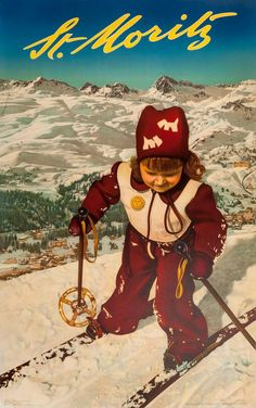 Moritz - Switzerland by Fredy Hilber Ski Vintage, Vintage Ski Posters, Switzerland Vacation, St Moritz, Travel Ads, Ski Gear, Winter Scenery, Skiing, Disney Characters
