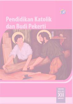 Download Buku Siswa Kurikulum 2013 SMA/SMK/MAN Kelas 12 Mata Pelajaran Pendidikan Agama Katolik dan Budi Pekerti