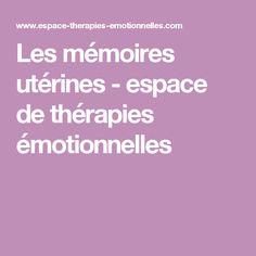 Les mémoires utérines - espace de thérapies émotionnelles