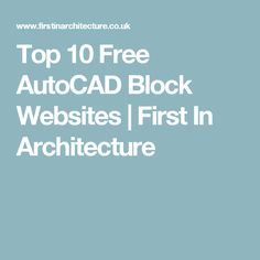 Top 10 Free AutoCAD Block Websites | First In Architecture