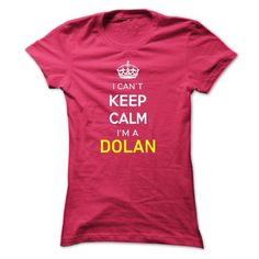 I Cant Keep Calm Im A DOLAN - #gift for him #monogrammed gift. PRICE CUT => https://www.sunfrog.com/Names/I-Cant-Keep-Calm-Im-A-DOLAN-HotPink-14637378-Ladies.html?68278