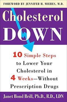 Cholesterol Down by Janet Bond Brill Ways To Lower Cholesterol, What Causes High Cholesterol, Cholesterol Lowering Foods, Cholesterol Levels, Cholesterol Symptoms, Lowering Ldl, Lower Cholesterol Naturally, Cardio, Nutrition