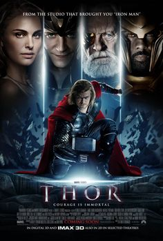 THOR (2011): The powerful but arrogant god Thor is cast out of Asgard to live amongst humans in Midgard (Earth), where he soon becomes one of their finest defenders.
