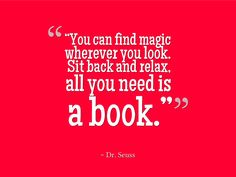 You can find magic wherever you look sit back and relax all you