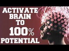 *WARNING* ACTIVATE BRAIN TO 100% POTENTIAL WITH SUBLIMINAL ENERGIES : VERY POWERFUL - YouTube