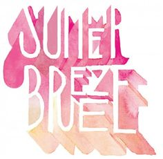 Summer Breeze : be free in this summer breeze, love thy self, be at peace and be thankful for having both feet on earth