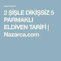 2 ŞİŞLE DİKİŞSİZ 5 PARMAKLI ELDİVEN TARİFİ | Nazarca.com
