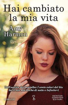 Leggere Romanticamente e Fantasy: Recensione: HAI CAMBIATO LA MIA VITA di Amy Harmon...