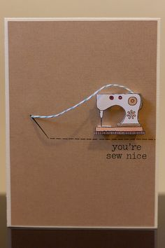 You're Sew Nice  ⊱✿-✿⊰ Follow the Cards and paper crafts board. Visit GrannyEnchanted.Com for thousands of digital scrapbook freebies. ⊱✿-✿⊰