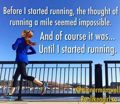 Everything is impossible until it's done! Running A Mile, How To Start Running, Run Like A Girl, Girls Be Like, Get Moving, Thoughts, Baseball Cards, Motivation, Health