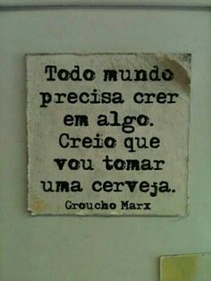 Find images and videos about frase, brasil and beer on We Heart It - the app to get lost in what you love. Some Quotes, Words Quotes, Best Quotes, Funny Quotes, Sayings, Groucho Marx, More Than Words, Some Words, Choose Quotes