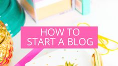 HOW TO START A BLOG (1)