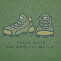 Life is Good - These boots are made for walkin'