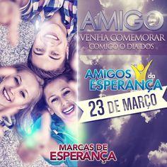 Meu amigo, participe comigo do dia dos #AmigosdaEsperança! :)