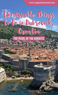 Yogawinetravel.com: The Pearl of the Adriatic Unmissable Things to Do in Dubrovnik, Croatia