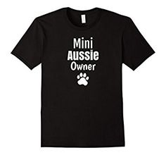 Australian Shepherd Toy Mini Aussie Dog Owner T-Shirt